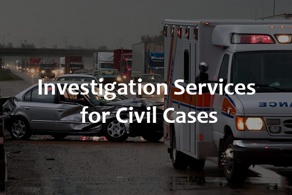 Investigation Services for Civil Cases